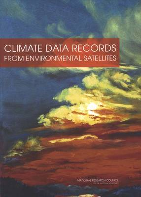 Climate Data Records from Environmental Satellites: Interim Report (Paperback)