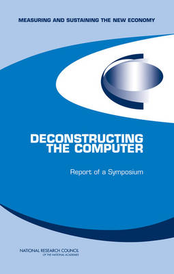Deconstructing the Computer: Report of a Symposium (Paperback)