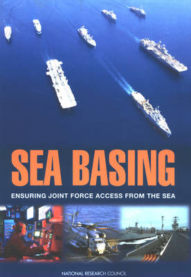 Sea Basing: Ensuring Joint Force Access from the Sea (Paperback)