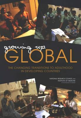 Growing Up Global: The Changing Transitions to Adulthood in Developing Countries (Paperback)