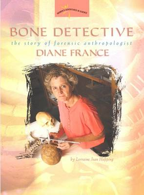 Bone Detective: The Story of Forensic Anthropologist Diane France (Paperback)