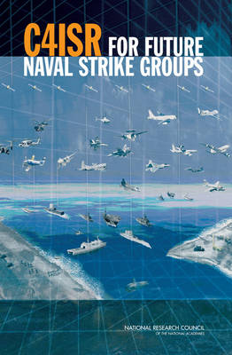 C4ISR for Future Naval Strike Groups (Paperback)