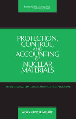 Protection, Control, and Accounting of Nuclear Materials: International Challenges and National Programs: Workshop Summary (Paperback)