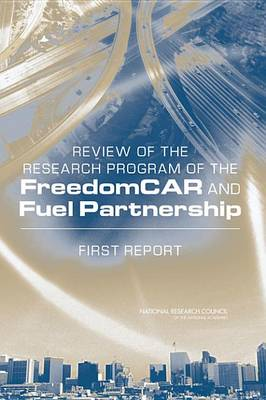 Review of the Research Program of the FreedomCAR and Fuel Partnership: First Report (Paperback)