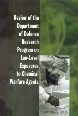 Review of the Department of Defense Research Program on Low-Level Exposures to Chemical Warfare Agents (Paperback)