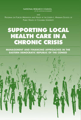 Supporting Local Health Care in a Chronic Crisis: Management and Financing Approaches in the Eastern Democratic Republic of the Congo (Paperback)