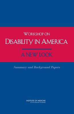 Workshop on Disability in America: A New Look: Summary and Background Papers (Paperback)