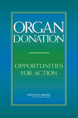 Organ Donation: Opportunities for Action (Paperback)