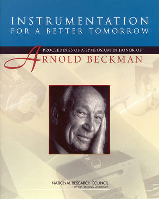 Instrumentation for a Better Tomorrow: Proceedings of a Symposium in Honor of Arnold Beckman (Paperback)