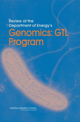 Review of the Department of Energy's Genomics: GTL Program (Paperback)