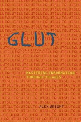 Glut: Mastering Information Through the Ages (Hardback)