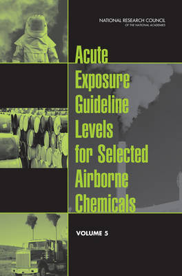 Acute Exposure Guideline Levels for Selected Airborne Chemicals: Volume 5 (Paperback)
