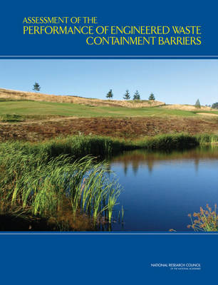 Assessment of the Performance of Engineered Waste Containment Barriers (Paperback)