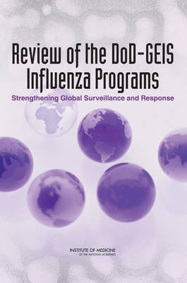 Review of the DoD-GEIS Influenza Programs: Strengthening Global Surveillance and Response (Paperback)