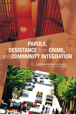 Parole, Desistance from Crime, and Community Integration (Paperback)
