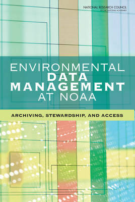 Environmental Data Management at NOAA: Archiving, Stewardship, and Access (Paperback)