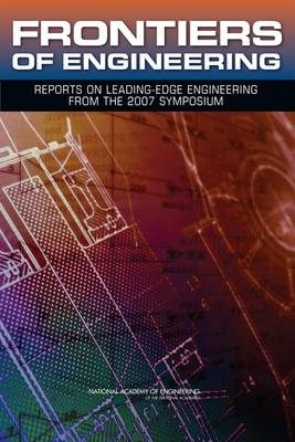 Frontiers of Engineering: Reports on Leading-Edge Engineering from the 2007 Symposium (Paperback)