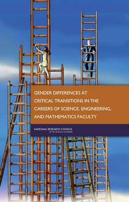 Gender Differences at Critical Transitions in the Careers of Science, Engineering, and Mathematics Faculty (Hardback)