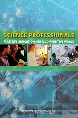 Science Professionals: Master's Education for a Competitive World (Paperback)