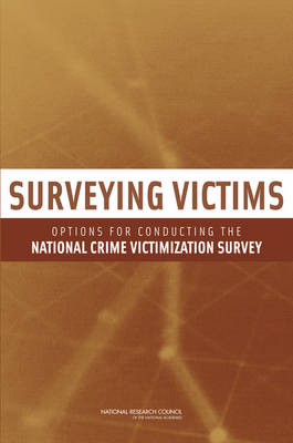 Surveying Victims: Options for Conducting the National Crime Victimization Survey (Paperback)