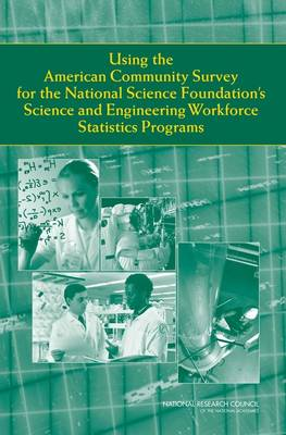 Using the American Community Survey for the National Science Foundation's Science and Engineering Workforce Statistics Programs (Paperback)