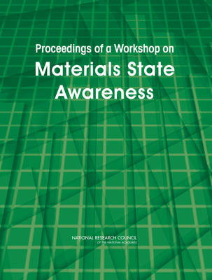 Proceedings of a Workshop on Materials State Awareness (Paperback)