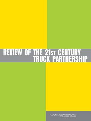 Review of the 21st Century Truck Partnership (Paperback)