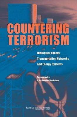 Countering Terrorism: Biological Agents, Transportation Networks, and Energy Systems: Summary of a U.S.-Russian Workshop (Paperback)