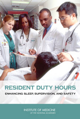 Resident Duty Hours: Enhancing Sleep, Supervision, and Safety (Hardback)