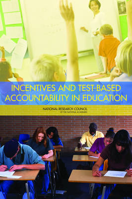 Incentives and Test-Based Accountability in Education (Paperback)
