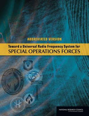 Toward a Universal Radio Frequency System for Special Operations Forces: Abbreviated Version (Paperback)