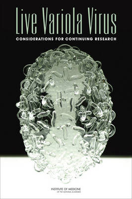 Live Variola Virus: Considerations for Continuing Research (Paperback)