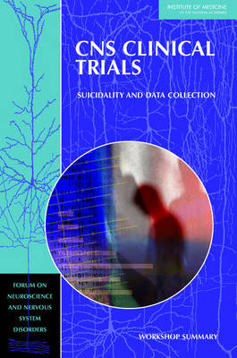 CNS Clinical Trials: Suicidality and Data Collection: Workshop Summary (Paperback)