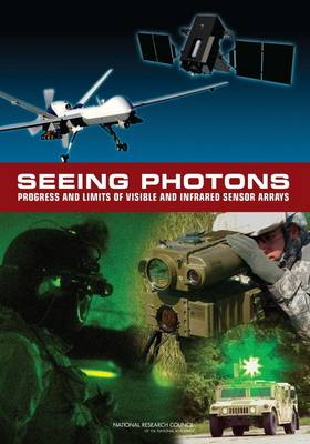 Seeing Photons: Progress and Limits of Visible and Infrared Sensor Arrays (Paperback)