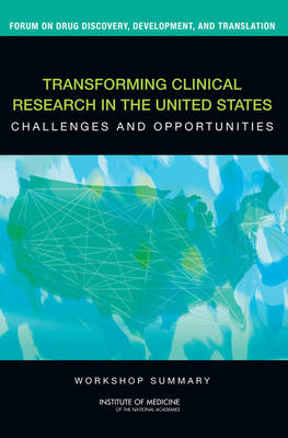 Transforming Clinical Research in the United States: Challenges and Opportunities: Workshop Summary (Paperback)