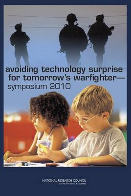 Avoiding Technology Surprise for Tomorrow's Warfighter: Symposium 2010 (Paperback)