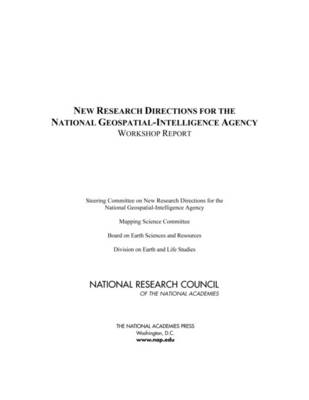 New Research Directions for the National Geospatial-Intelligence Agency: Workshop Report (Paperback)