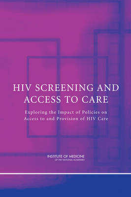HIV Screening and Access to Care: Exploring the Impact of Policies on Access to and Provision of HIV Care (Paperback)