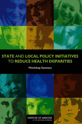 State and Local Policy Initiatives to Reduce Health Disparities: Workshop Summary (Paperback)