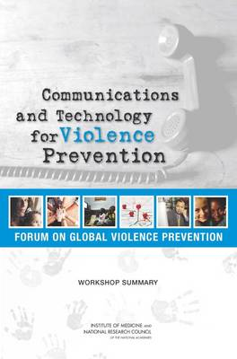 Communications and Technology for Violence Prevention: Workshop Summary (Paperback)
