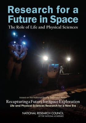 Research for a Future in Space: The Role of Life and Physical Sciences (Paperback)