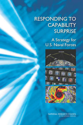 Responding to Capability Surprise: A Strategy for U.S. Naval Forces (Paperback)