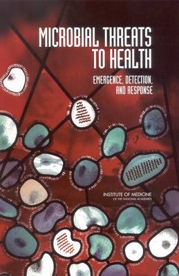 Microbial Threats to Health: Emergence, Detection, and Response (Paperback)