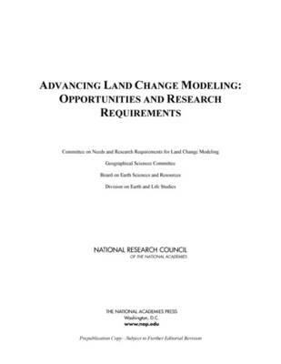 Advancing Land Change Modeling: Opportunities and Research Requirements (Paperback)