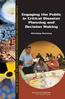 Engaging the Public in Critical Disaster Planning and Decision Making: Workshop Summary (Paperback)