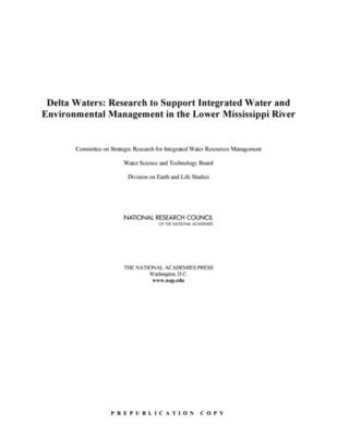 Delta Waters: Research to Support Integrated Water and Environmental Management in the Lower Mississippi River (Paperback)