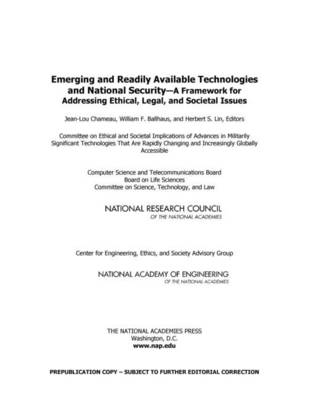 Emerging and Readily Available Technologies and National Security: A Framework for Addressing Ethical, Legal, and Societal Issues (Paperback)
