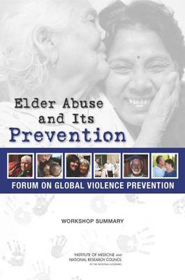 Elder Abuse and Its Prevention: Workshop Summary (Paperback)