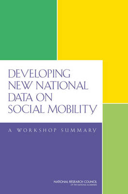Developing New National Data on Social Mobility: A Workshop Summary (Paperback)
