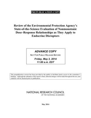Review of the Environmental Protection Agency's State-of-the-Science Evaluation of Nonmonotonic Dose-Response Relationships as they Apply to Endocrine Disruptors (Paperback)